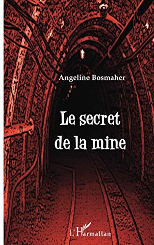 9782343014135: Le secret de la mine (French Edition)