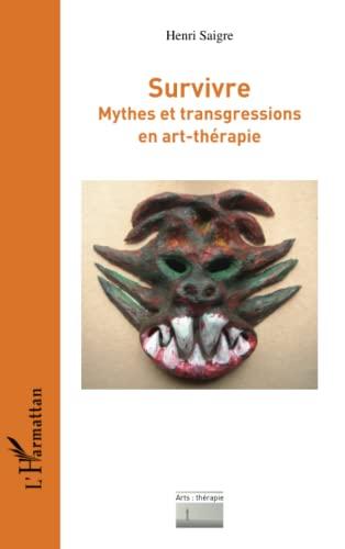 9782343014418: Survivre Mythes et Transgressions en Art Th�rapie