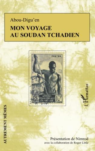 9782343014654: Mon Voyage au Soudan Tchadien