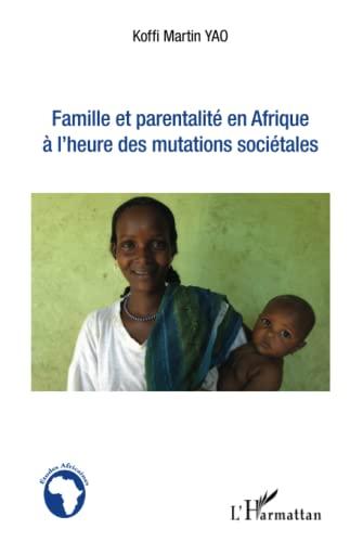 9782343014753: Famille et parentalit� en Afrique � l'heure des mutations soci�tales