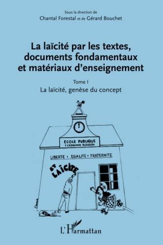 9782343014784: La laïcité par les textes, documents fondamentaux et matériaux d'enseignement (Tome 1): La laïcité, genèse du concept (French Edition)