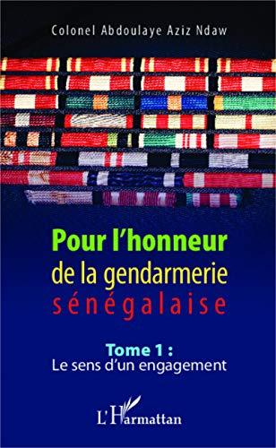 9782343015927: Pour l'honneur de la gendarmerie s�n�galaise Tome 1
