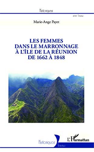 9782343016238: Les femmes dans le marronnage à l'île de la Réunion de 1662 à 1848