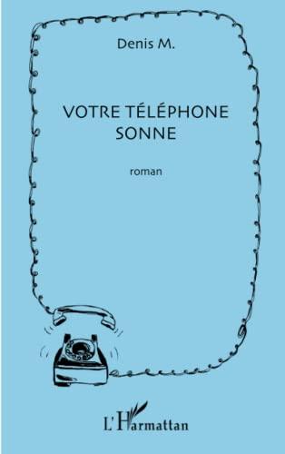 9782343016337: Votre téléphone sonne