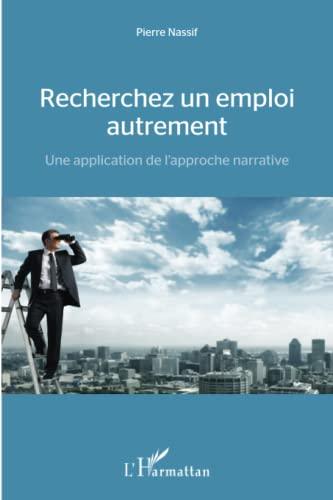 9782343017341: Recherchez un emploi autrement: Une application de l'approche narrative (French Edition)