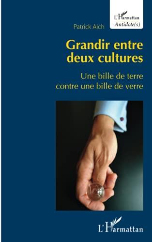 9782343017556: Grandir entre deux cultures: Une bille de terre contre une bille de verre (French Edition)