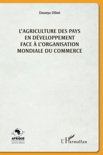 9782343017570: L'agriculture des pays en développement face à l'organisation mondiale du commerce