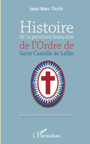 9782343018584: Histoire de la province française de l'Ordre de Saint-Camille de Lellis