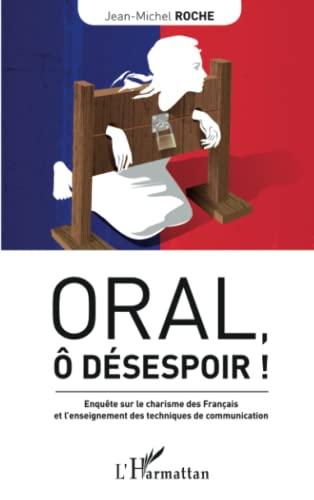 9782343018751: Oral, ô désespoir !