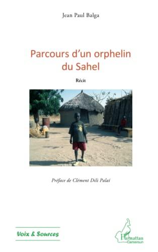 9782343020358: Parcours d'un orphelin du Sahel: Récit (French Edition)