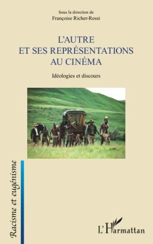 9782343021492: L'autre et ses représentations au cinéma: Idéologies et discours (French Edition)