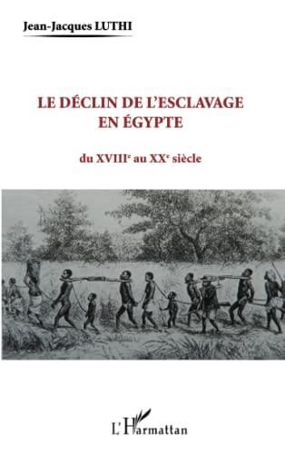 Le déclin de l'esclavage en Egypte: Jean-Jacques Luthi