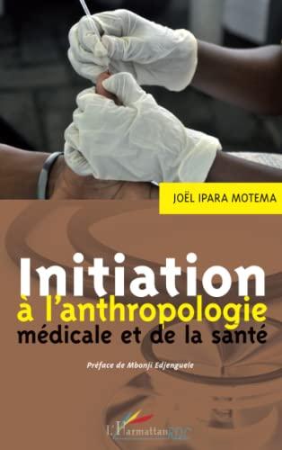 9782343024028: Initiation à l'anthropologie médicale et de la santé