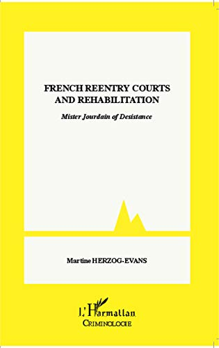 9782343024615: French reentry courts and rehabilitation: Mister Jourdain of Desistance (French Edition)