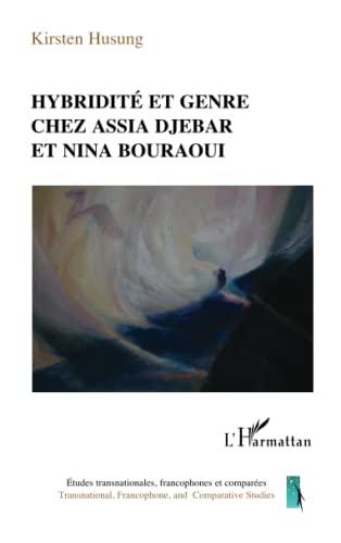9782343025087: Hybridité et genre chez Assia Djebar et Nina Bouraoui (French Edition)