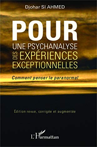9782343025407: Pour une psychanalyse des expériences exceptionnelles: Comment penser le paranormal
