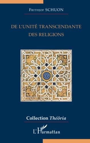 9782343025797: De l'unité transcendante des religions
