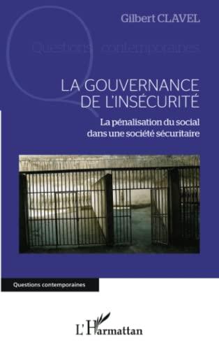 9782343025810: La gouvernance de l'insécurité: La pénalisation du social dans une société sécuritaire (French Edition)