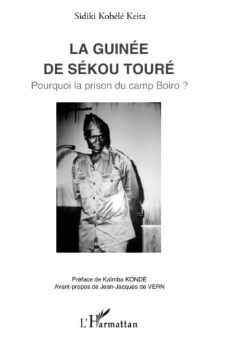 9782343026039: La Guinée de Sékou Touré: Pourquoi la prison du camp Boiro ? (French Edition)