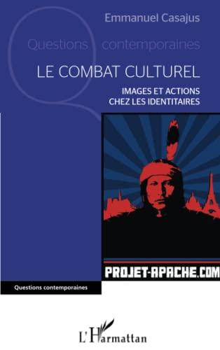 9782343026374: Le combat culturel: Images et actions chez les Identitaires (French Edition)