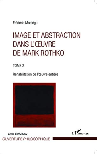 9782343027333: Image et abstraction dans l'oeuvre de Mark Rothko (Tome 2)