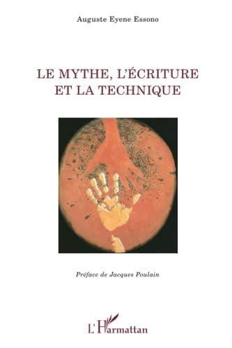 9782343028958: Le mythe, l'écriture et la technique (French Edition)