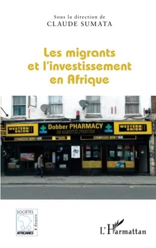9782343029214: Les migrants et l'investissement en Afrique (French Edition)