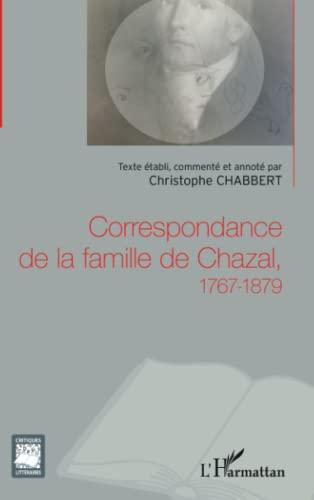 9782343029382: Correspondance de la famille de Chazal, 1767-1879 (French Edition)