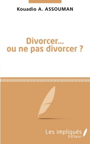 9782343029504: Divorcer ou ne pas divorcer