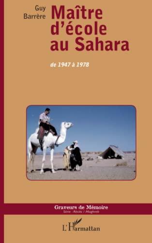 9782343030456: Maître d'école au Sahara: de 1947 à 1978 (French Edition)