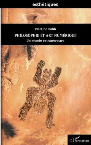 9782343030463: Philosophie et art numérique: Un monde extraterrestre (French Edition)