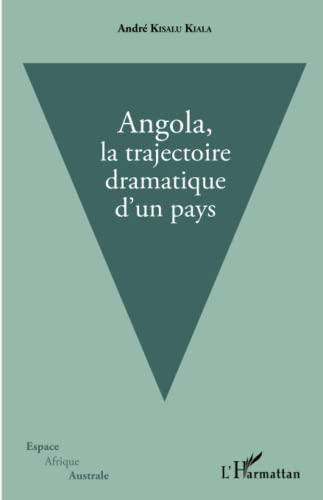 9782343030791: Angola, la trajectoire dramatique d'un pays