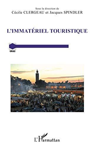 9782343030807: L'immatériel touristique (French Edition)