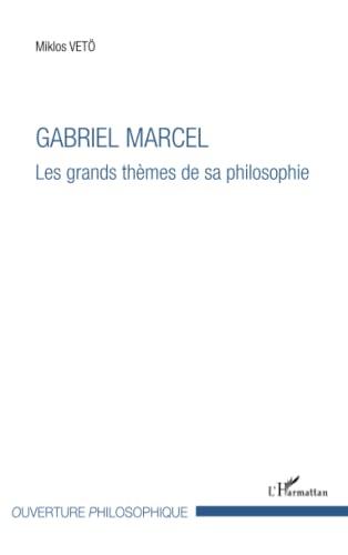 9782343031286: Gabriel Marcel: Les grands thèmes de sa philosophie (French Edition)