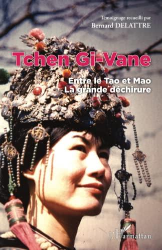 9782343031675: Tchen Gi-Vane: Entre le Tao et Mao - La grande déchirure (French Edition)