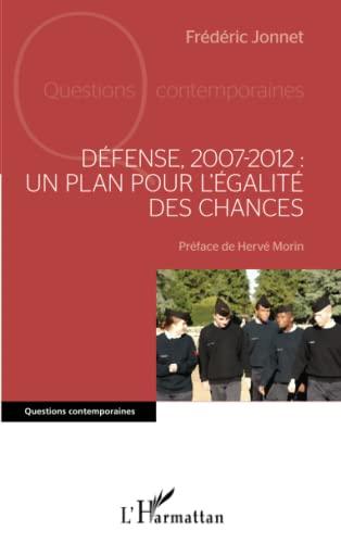 9782343032306: D�fense, 2007-2012 : un plan pour l'�galit� des chances