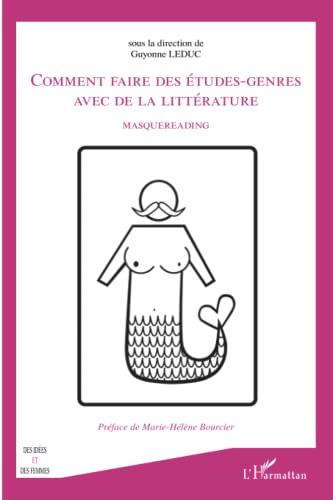 9782343034126: Comment faire des études-genres avec de la littérature: Masquereading (French Edition)