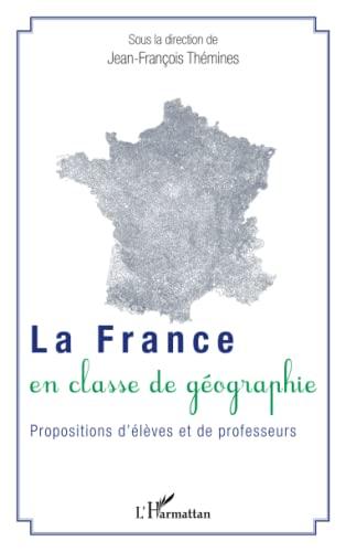9782343034195: La France en classe de g�ographie