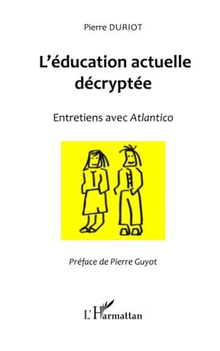 9782343034287: L'éducation actuelle décryptée