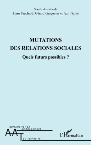 Mutations des relations sociales: Quels futurs possibles: Liam Fauchard