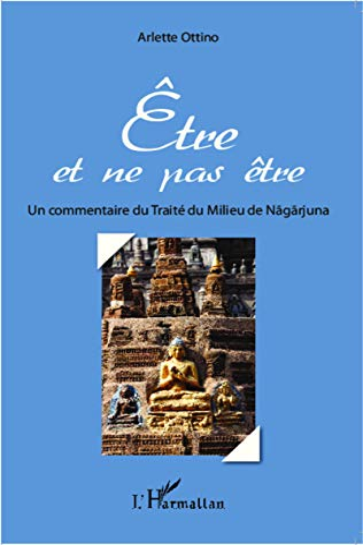 9782343034546: Etre et ne pas être: Un commentaire du Traité du Milieu de Nagarjuna (French Edition)