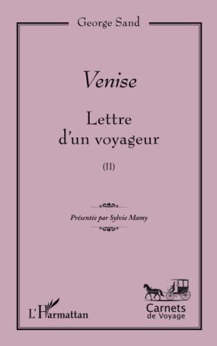 9782343036083: Venise: Lettre d'un voyageur - (II) (French Edition)