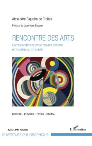 9782343037288: Rencontre des arts: Correspondances entre oeuvres sonores et visuelles au XXe siècle (French Edition)