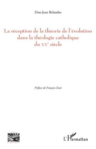 9782343039206: La réception de la théorie de l'évolution dans la théologie catholique du XX e siècle