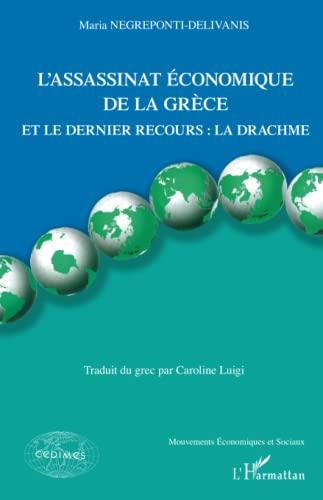 9782343039404: L'assassinat �conomique de la Gr�ce