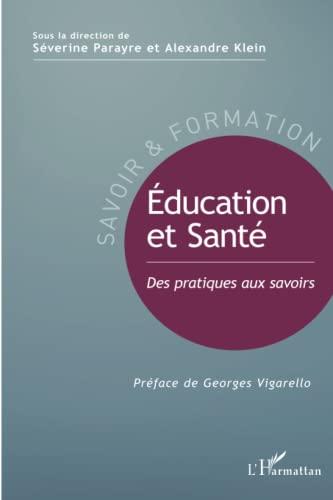 9782343039572: Éducation et Santé: Des pratiques aux savoirs (French Edition)