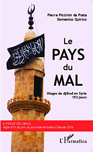 9782343040110: Le Pays du Mal: Otages du djihad en Syrie, 152 jours (French Edition)