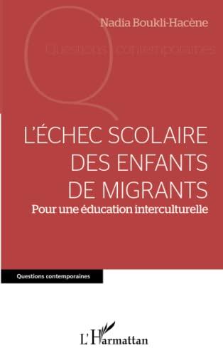 9782343040783: L'�chec scolaire des enfants de migrants