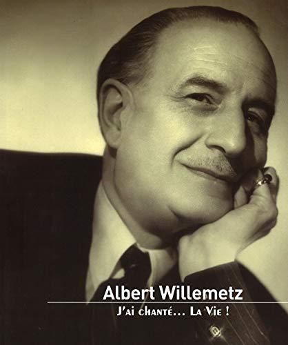 9782343041438: Albert Willemetz : J'ai chanté... la vie !