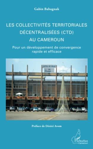 9782343041445: Les collectivités territoriales décentralisées (CTD) au Cameroun